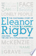 The Continuing Story of Eleanor Rigby