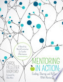 Read Online Mentoring in Action: Guiding, Sharing, and Reflecting With Novice Teachers Epub