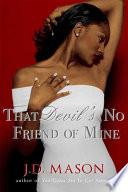 That Devil S No Friend Of Mine