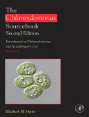 The Chlamydomonas Sourcebook  Introduction to Chlamydomonas and Its Laboratory Use Book
