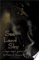 Sea, Land, Sky