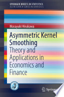Asymmetric Kernel Smoothing