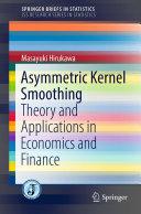 Asymmetric Kernel Smoothing
