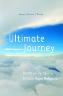 Ultimate Journey  Death and Dying in the World s Major Religions