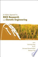 A Holistic Approach to Rice Research and Genetic Engineering Book