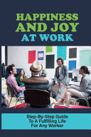 Happiness And Joy At Work