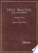 Trial practice  : cases and materials
