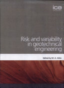 Risk and Variability in Geotechnical Engineering