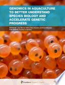 Genomics in Aquaculture to Better Understand Species Biology and Accelerate Genetic Progress