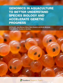 Genomics in Aquaculture to Better Understand Species Biology and Accelerate Genetic Progress