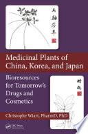 Medicinal Plants of China  Korea  and Japan