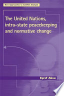 The United Nations  Intra State Peacekeeping and Normative Change