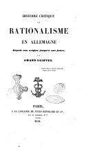 Histoire critique du rationalisme en Allemagne depuis son origine jusqu'a nos jours par Amand Saintes
