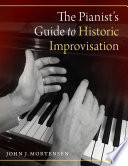 """The Pianist's Guide to Historic Improvisation"" by John J. Mortensen"