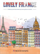 Lovely France   A Fun Adult Coloring Book For French Lovers