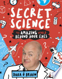 Secret Science  The Amazing World Beyond Your Eyes