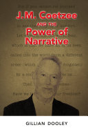 J. M. Coetzee and the Power of Narrative