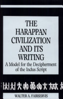 The Harappan Civilization and Its Writing