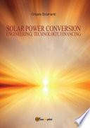 Solar Power Conversion   Engineering  Technology  Financing