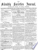 The Friendly societies  and licensed victuallers  journal  freehold land  building  and general advertiser  afterw   The Friendly societies  journal  with which is incorporated The Friendly societies  gazette