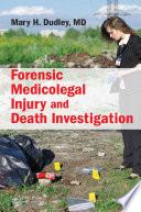 Forensic Medicolegal Injury and Death Investigation