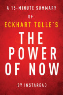 The Power of Now by Eckhart Tolle - A 15-minute Instaread Summary Pdf/ePub eBook