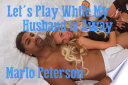 Let S Play While My Husband Is Away Cheating Wife Ww Bm Interracial Erotica