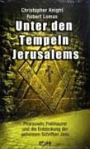 Unter den Tempeln Jerusalems: Pharaonen, Freimaurer und die ...
