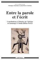 Entre la parole et l'écrit - Contributions à l'histoire de l'Afrique en hommage à Claude Hélène Perrot Pdf/ePub eBook