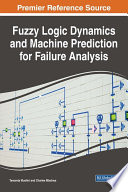 Fuzzy Logic Dynamics and Machine Prediction for Failure Analysis Book