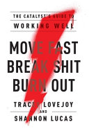 Move Fast Break Shit Burn Out