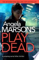 Play Dead  : A gripping serial killer thriller