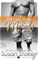 Protecting Melody  A Navy SEAL Military Romantic Suspense
