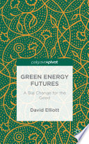 Green Energy Futures A Big Change For The Good
