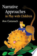 Narrative Approaches In Play With Children Book PDF