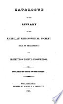 Catalogue Of The Library Of The American Philosophical Society