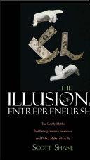 The Illusions of Entrepreneurship