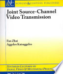Joint Source Channel Video Transmission