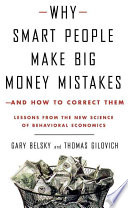 Why Smart People Make Big Money Mistakes And How To Correct Them Lessons From The Life Changing Science Of Behavioral Economics [Pdf/ePub] eBook