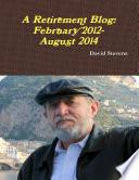 A Retirement Blog: February 2012 - August 2014