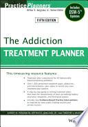 """The Addiction Treatment Planner: Includes DSM-5 Updates"" by Robert R. Perkinson, Arthur E. Jongsma, Jr., Timothy J. Bruce"