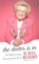 The Doctor Is In: Dr. Ruth on Love, Life and Joie de Vivre