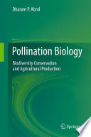 """Pollination Biology: Biodiversity Conservation and Agricultural Production"" by Dharam P. Abrol"