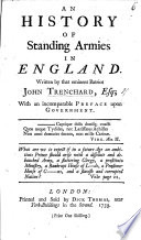 A Short History of Standing Armies in England. By J. Trenchard