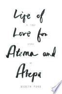 Life of Love for Atema and Atepa