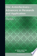 Otic Antiinfectives   Advances in Research and Application  2012 Edition