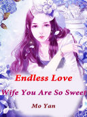 Endless Love  Wife  You Are So Sweet