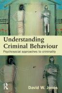 Understanding Criminal Behaviour