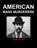American Mass Murderers