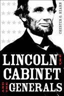 Lincoln  the Cabinet  and the Generals